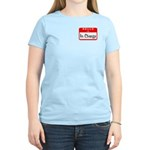 Hello I'm In Charge Women's Light T-Shirt