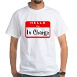 Hello I'm In Charge White T-Shirt