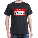 Hello I'm In Charge Dark T-Shirt