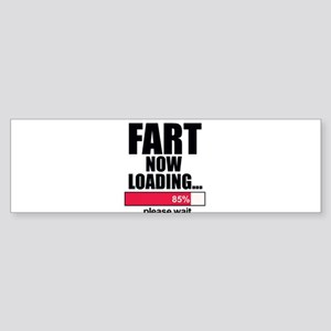 Fart Now Loading...Funny Bumper Sticker