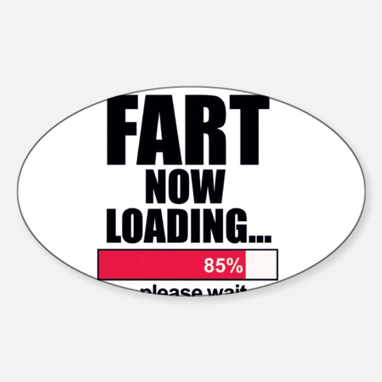 Fart Now Loading...Funny Decal