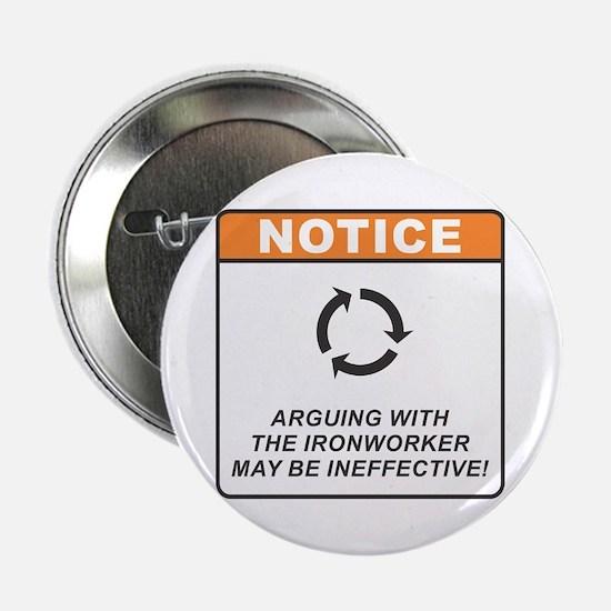 """Ironworker / Argue 2.25"""" Button"""