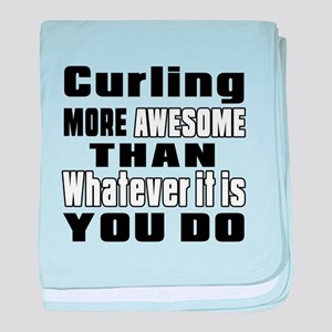 Curling More Awesome Than Whatever It baby blanket