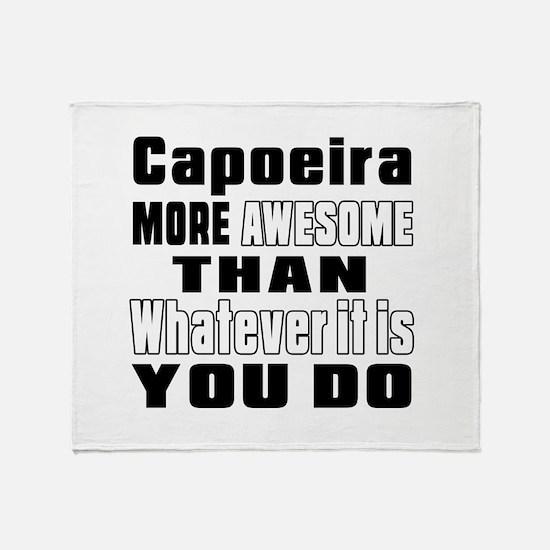 Capoeira More Awesome Than Whatever Throw Blanket