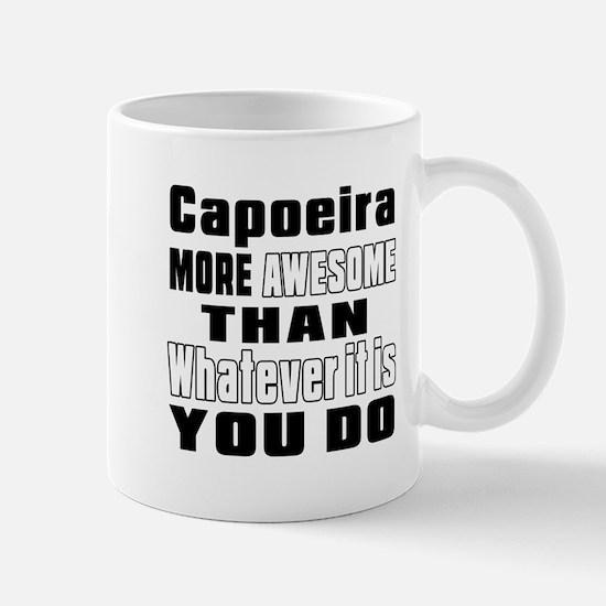 Capoeira More Awesome Than Whatever It Mug