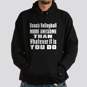 Beach Volleyball More Awesome Than W Hoodie (dark)