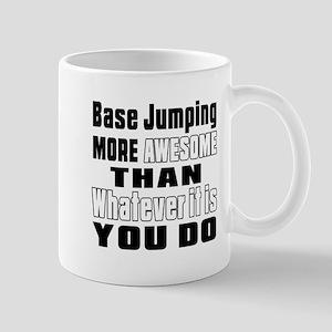 Base Jumping More Awesome Than Whatever Mug