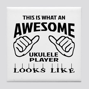 This is what an awesome Ukulele playe Tile Coaster