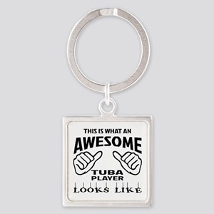 This is what an awesome Tuba playe Square Keychain