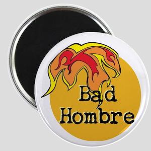 Bad Hombre Magnets