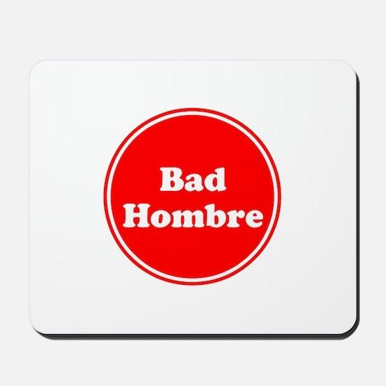 Bad Hombre Mousepad