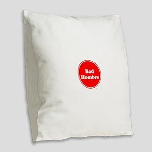 Bad Hombre Burlap Throw Pillow