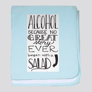 Alcohol Because No great story began baby blanket