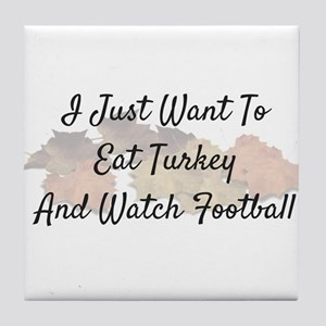 Thanksgiving Eat Turkey And Football Tile Coaster