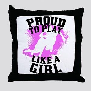 Proud To Play Like A Girl Rugby Throw Pillow