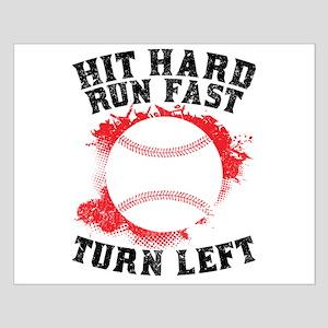 Hit Hard Run Fast Turn Left Posters