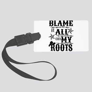 blame it on my roots Large Luggage Tag