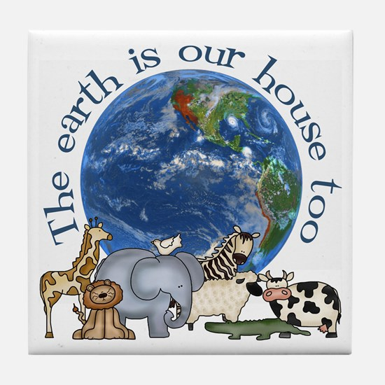 The Earth Is Our House Too Tile Coaster