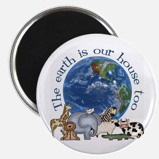 "The Earth Is Our House Too 2.25"" Magnet (100 pack)"