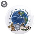 "The Earth Is Our House Too 3.5"" Button (10 pack)"