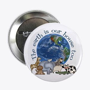 """The Earth Is Our House Too 2.25"""" Button"""