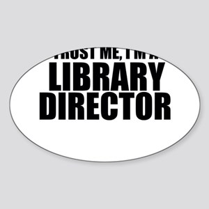 Trust Me, I'm A Library Director Sticker