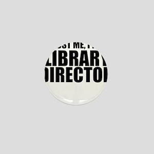 Trust Me, I'm A Library Director Mini Button