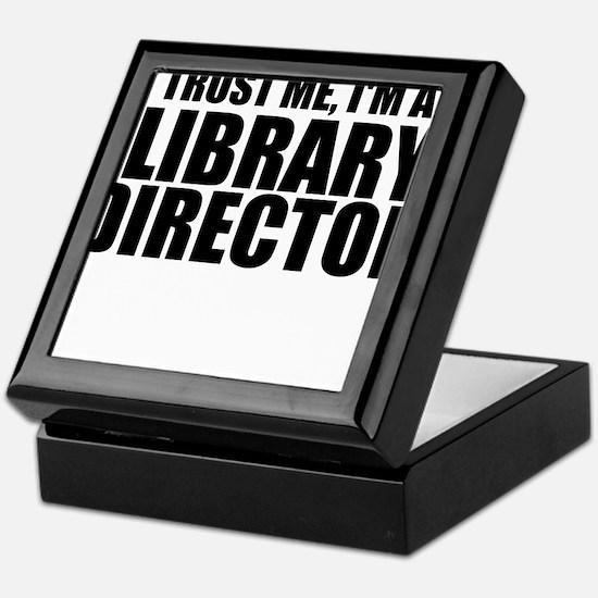 Trust Me, I'm A Library Director Keepsake Box