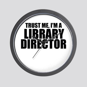 Trust Me, I'm A Library Director Wall Clock