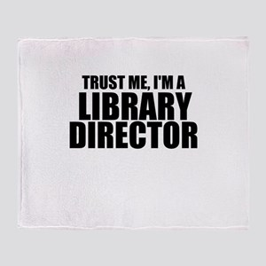 Trust Me, I'm A Library Director Throw Blanket