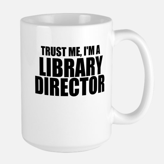 Trust Me, I'm A Library Director Mugs