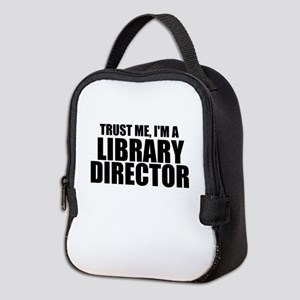 Trust Me, I'm A Library Director Neoprene Lunc