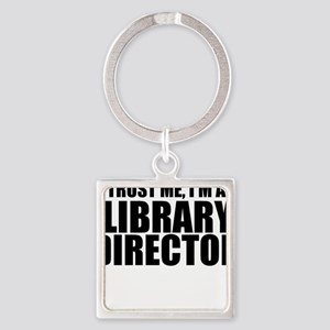 Trust Me, I'm A Library Director Keychains
