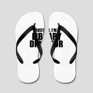 Trust Me, I'm A Library Director Flip Flops