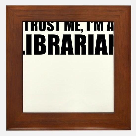 Trust Me, I'm A Librarian Framed Tile