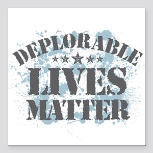 "Deplorable Lives Matter Square Car Magnet 3"" x 3"""