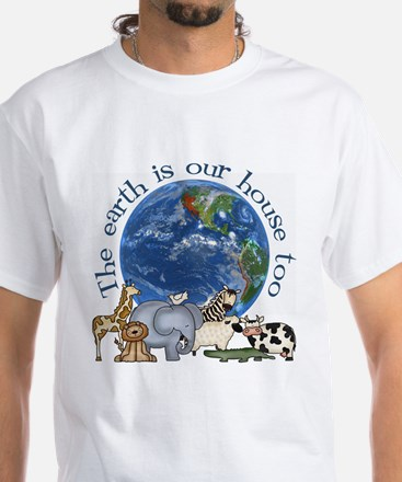 The Earth Is Our House Too White T-Shirt