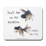 Don't Tap on the Aquarium Poker Mousepad