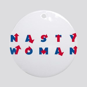 Nasty Woman Round Ornament