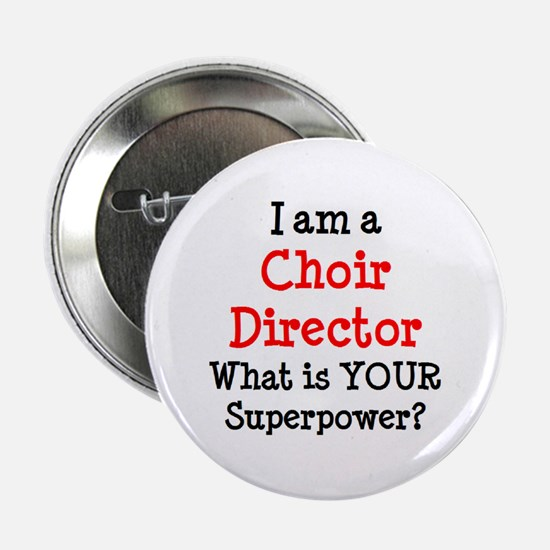 "choir director 2.25"" Button"