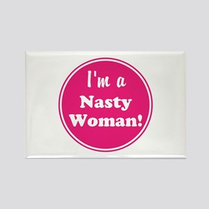 Im a nasty woman Magnets
