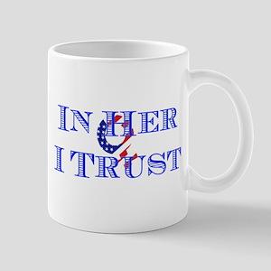 In Her I Trust Mugs