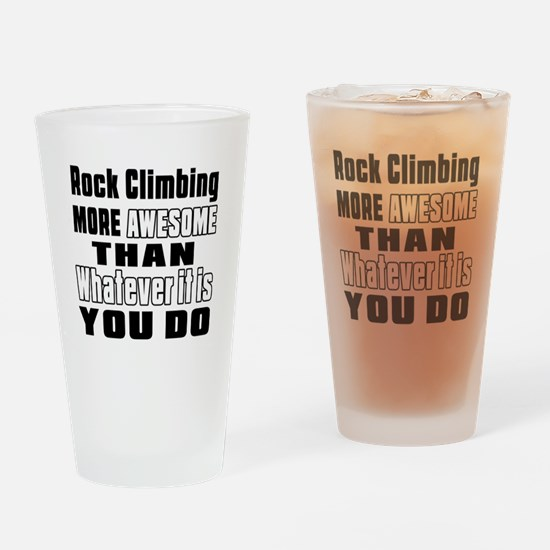 Rock Climbing More Awesome Than Wha Drinking Glass