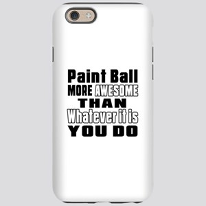 Paint Ball More Awesome Tha iPhone 6/6s Tough Case