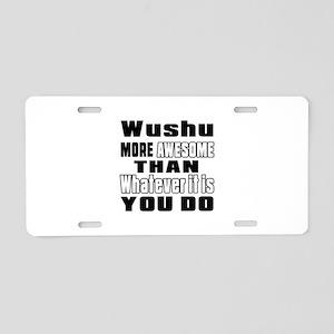 Wushu More Awesome Than Wha Aluminum License Plate