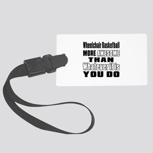Wheelchair Basketball More Aweso Large Luggage Tag