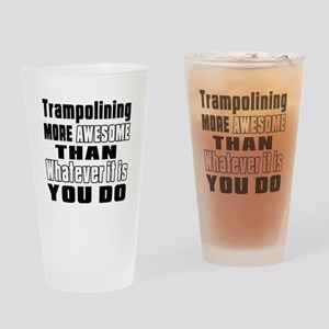 Trampolining More Awesome Than What Drinking Glass
