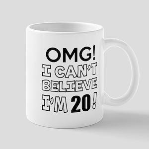 Omg I Can Not Believe I Am 20 Mug