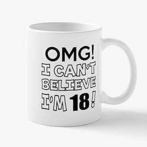 Omg I Can Not Believe I Am 18 Mug