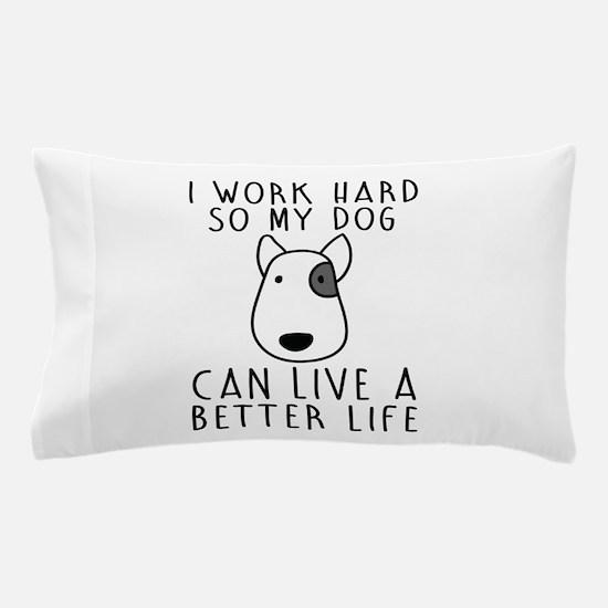 I work hard... Pillow Case